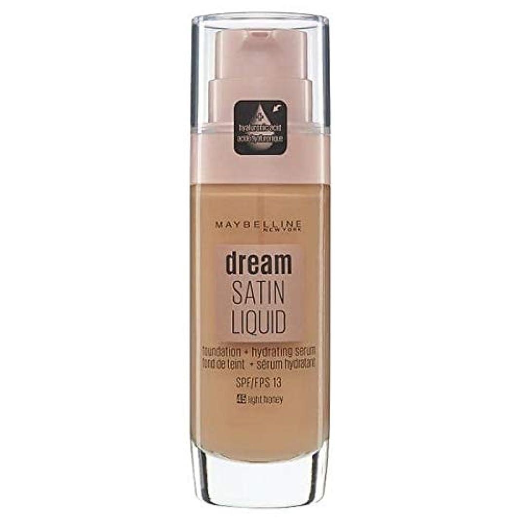 悪質な虎余計な[Maybelline ] メイベリン夢サテンリキッドファンデーション45ライト蜂蜜の30ミリリットル - Maybelline Dream Satin Liquid Foundation 45 Light Honey...