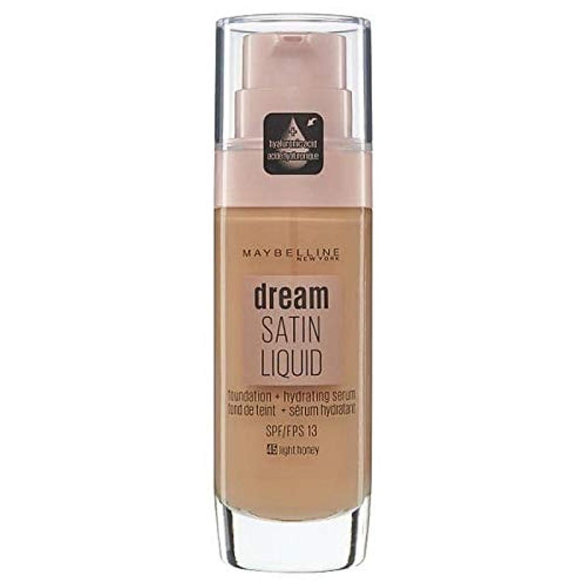 マイルドである色[Maybelline ] メイベリン夢サテンリキッドファンデーション45ライト蜂蜜の30ミリリットル - Maybelline Dream Satin Liquid Foundation 45 Light Honey...