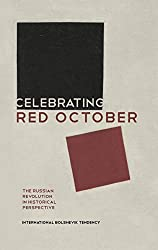 Celebrating Red October: The Russian Revolution in Historical Perspective (English Edition)