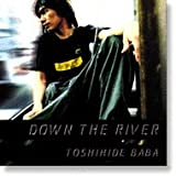DOWN THE RIVER 画像