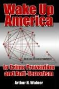 Wake Up America to Crime Prevention and Anti-terrorism