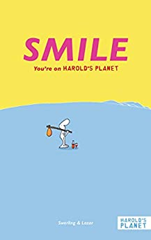 [Lazar, Ralph, Swerling, Lisa]のSMILE: You're on Harold's Planet (English Edition)