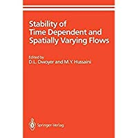 Stability of Time Dependent and Spatially Varying Flows: Proceedings of the Symposium on the Stability of Time Dependent and Spatially Varying Flows ... Hampton Virginia (ICASE NASA LaRC Series)【洋書】 [並行輸入品]