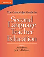 The Cambrige Guide To Second Language Teacher Education, (PB)