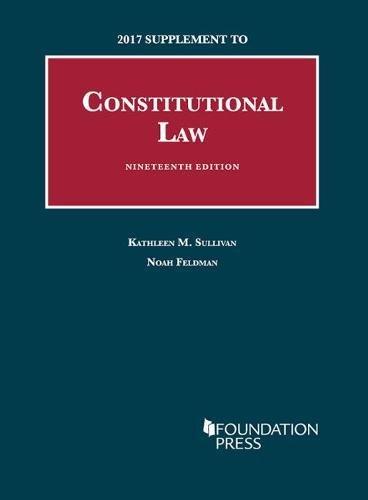 Download Constitutional Law 2017 (University Casebook) 1683288017