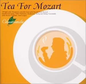 TEA FOR MOZART モーツァルトでハーブティーを!(3)安眠のカモミール