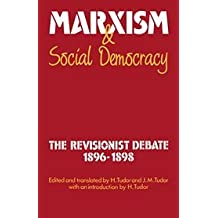 Marxism and Social Democracy: The Revisionist Debate, 1896-1898