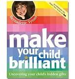 Make Your Child Brilliant (Paperback) [Paperback] by Bernadette Tynan 画像