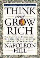 Think & Grow Rich The Landmark Bestseller Now Revised & Updated for the 21st Century