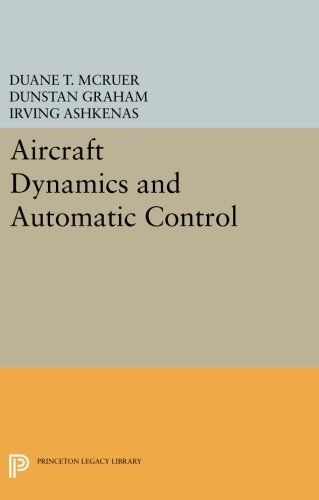 Download Aircraft Dynamics and Automatic Control (Princeton Legacy Library) 0691600384