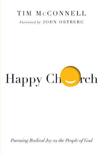 Download Happy Church: Pursuing Radical Joy As the People of God 0830844562