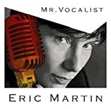 Eric Martin - Mr. Vocalist