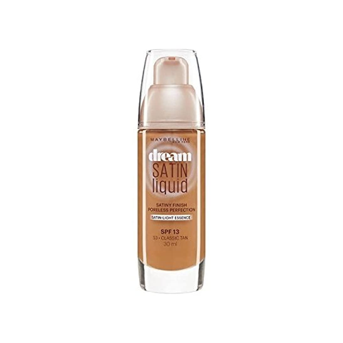 無放棄された細いMaybelline Dream Satin Liquid Foundation 53 Classic Tan 30ml (Pack of 6) - メイベリン夢サテンリキッドファンデーション53古典的な日焼け30ミリリットル...