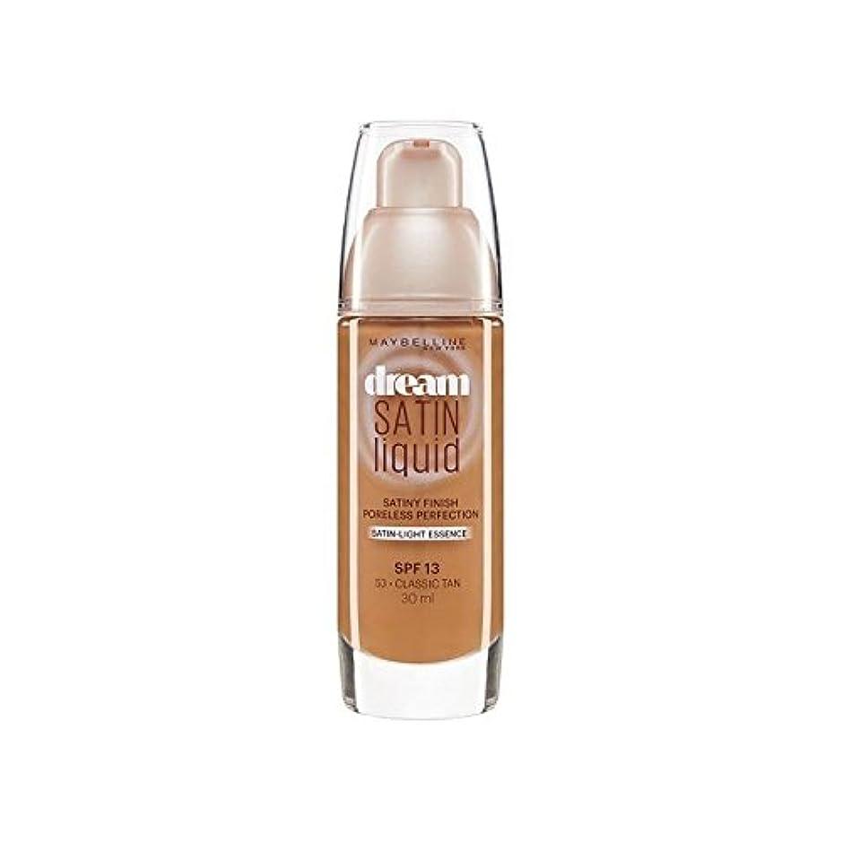 取り戻すラショナル普通のMaybelline Dream Satin Liquid Foundation 53 Classic Tan 30ml - メイベリン夢サテンリキッドファンデーション53古典的な日焼け30ミリリットル [並行輸入品]