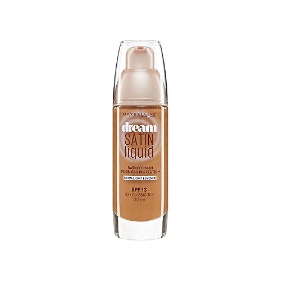 暴徒酒はげMaybelline Dream Satin Liquid Foundation 53 Classic Tan 30ml (Pack of 6) - メイベリン夢サテンリキッドファンデーション53古典的な日焼け30ミリリットル...