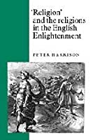 Religion' and the Religions in the English Enlightenment by Peter Harrison(1990-11-30)