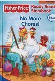 No More Chores! (Fisher-Price Hardcover Ready Reader Storybooks)