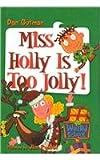 Miss Holly Is Too Jolly! (My Weird School)