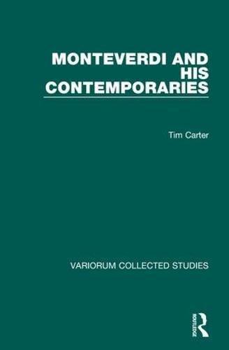 Download Monteverdi and his Contemporaries (Variorum Collected Studies) 0860788237