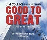 Good To Great: Why Some Companies Make the Leap... and Others Don't by Collins Jim (2007)