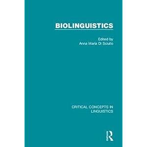 Biolinguistics (Critical Concepts in Linguistics)