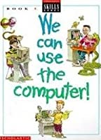 We Can Use the Computers - E