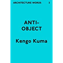 Architecture Words 2: Anti-Object