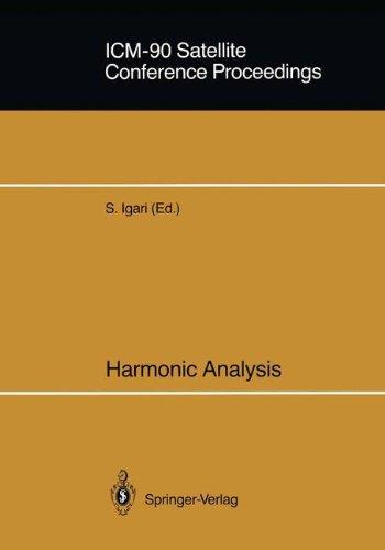 ICM-90 Satellite Conference Proceedings: Harmonic Analysis Proceedings of a Conference held in Sendai, Japan August 14–18, 1990
