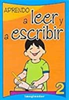 Aprendo a leer y a escribir 2 / I learn how to Read and Write 2
