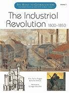 The Industrial Revolution, 1800-1850 (Society and Technology)