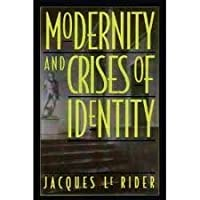 Modernity and Crises of Identity: Culture and Society in Fin-De-Siecle Vienna