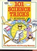 101 Science Tricks: Fun Experiments With Everyday Materials