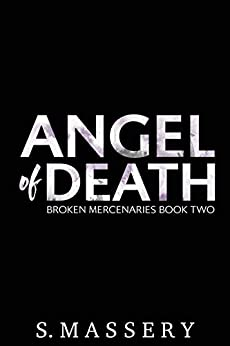 Angel of Death (Broken Mercenaries Book 2) by [Massery, S.]