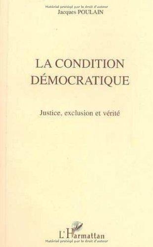La condition démocratique: Justice, exclusion et vérité : leçon inaugurale de la Chaire UNESCO de philosophie de la culture et des institutions prononcée le 17 janvier 1997 à Paris