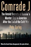 Comrade J - Untold Secrets Of Russia's Master Spy In America After The End Of The Cold War [並行輸入品]