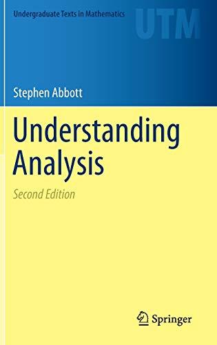 Download Understanding Analysis (Undergraduate Texts in Mathematics) 1493927116