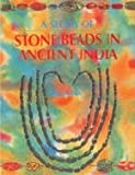 A Study of Stone Beads in Ancient India