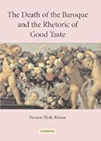 The Death of the Baroque and the Rhetoric of Good Taste by Vernon Minor(2005-01-16)