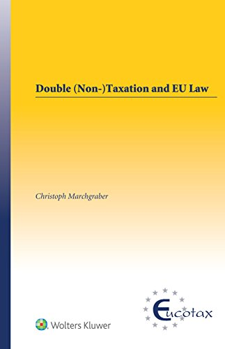 Download Double (Non-)Taxation and EU Law (Eucotax Series on European Taxation) 904119410X