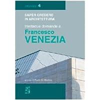 Trentadue domande a Francesco Venezia