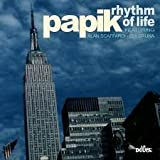 Papik - Rhythm Of Life