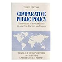 Comparative Public Policy: The Politics of Social Choice in Europe and America