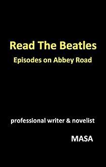 [MASA]のRead The Beatles Episodes on Abbey Road: 〜ビートルズ『アビイ・ロード』制作秘話集〜 【楽曲公式動画URL掲載】