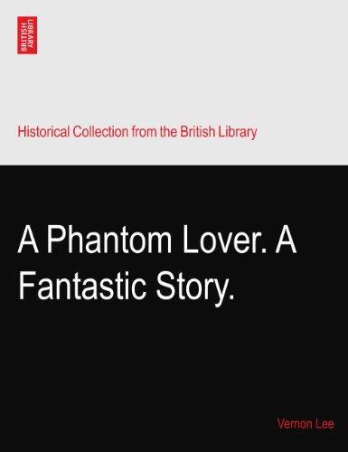Download A Phantom Lover. A Fantastic Story. B003MEHXEW