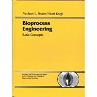 Bioprocess Engineering: Basic Concepts (PRENTICE-HALL INTERNATIONAL SERIES IN THE PHYSICAL AND CHEMICAL ENGINEERING SCIENCES)