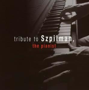 ザ・ピアニスト シュピルマンに捧ぐ