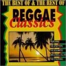 The Best Of & The Rest Of Reggae Classics