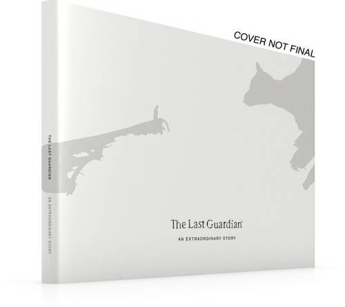 The Last Guardian: An Extraord...