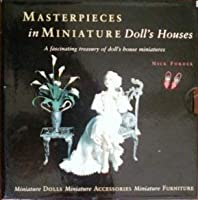 Masterpieces in Miniature: Doll Houses