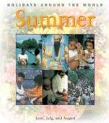 Summer: June, July, and August (HOLIDAYS AROUND THE WORLD)